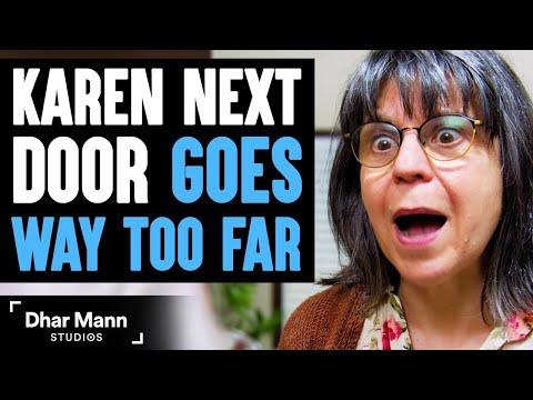 KAREN Next Door Goes WAY TOO FAR, What Happens Is Shocking   Dhar Mann