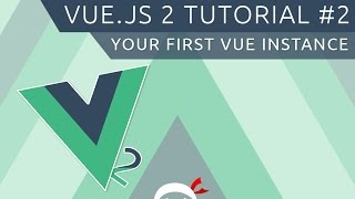 Vue JS 2 Tutorial #2 - The Vue Instance