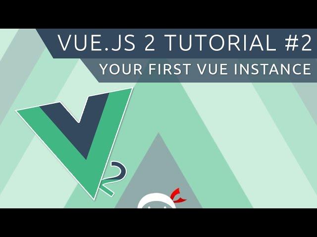Vue JS 2 Tutorial #2 - The Vue Instance