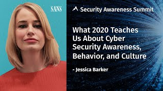 What 2020 Teaches Us About Cyber Security Awareness - Security Awareness Summit 2020 Keynote