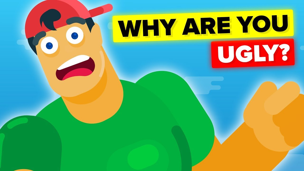 I Am Ugly In America But Not Elsewhere, Why?