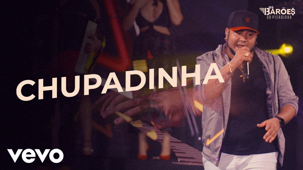Download Os Barões da Pisadinha - Chupadinha (Ao Vivo)