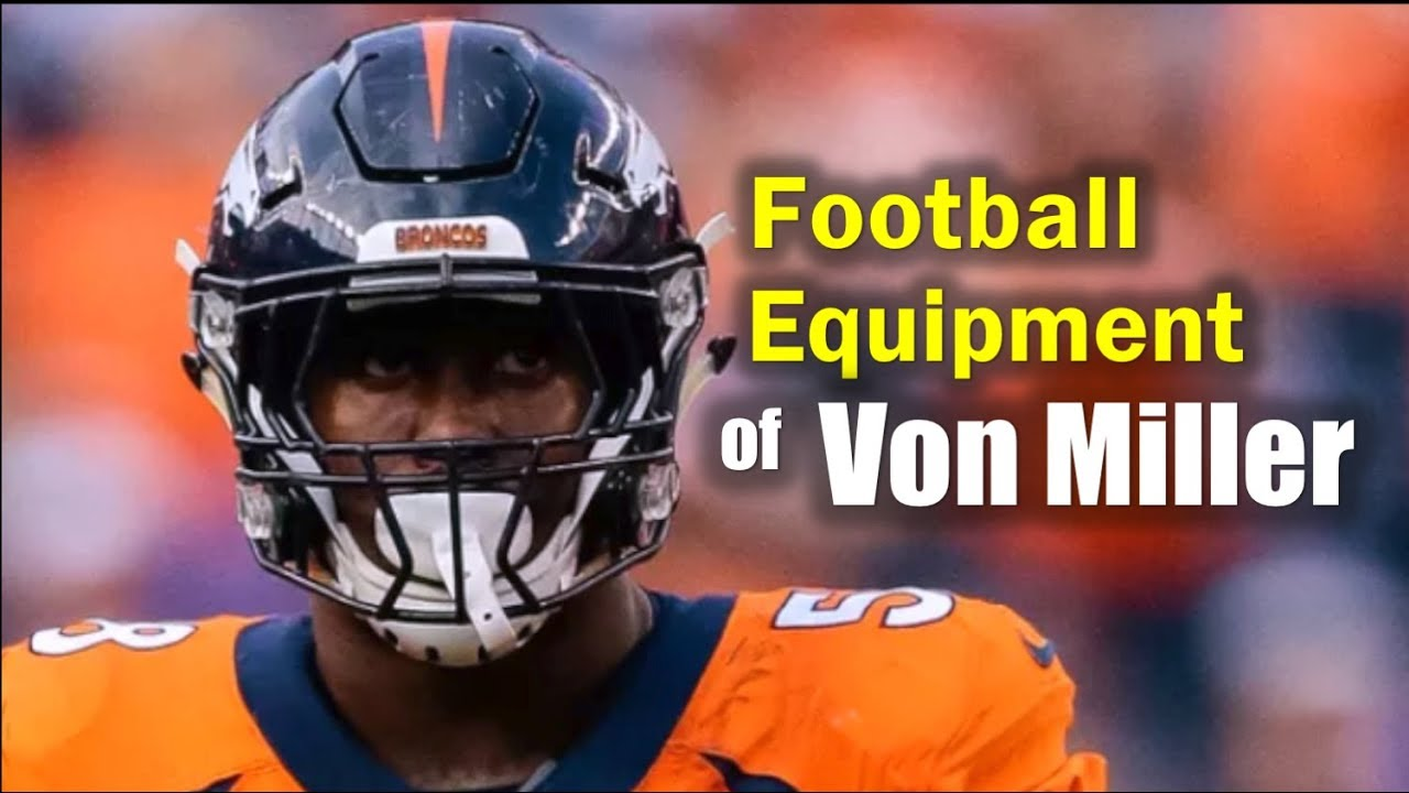 separation shoes 76c6d 20e5a What Does Von Miller Wear On-Field?