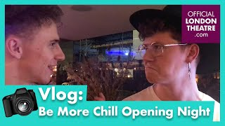 Be More Chill - Opening night vlog