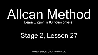 AllCan: Learn English in 80 hours or less - Stage 2, Lesson 27