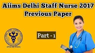 Delhi Aiims Staff Nurse 2017 Previous Paper
