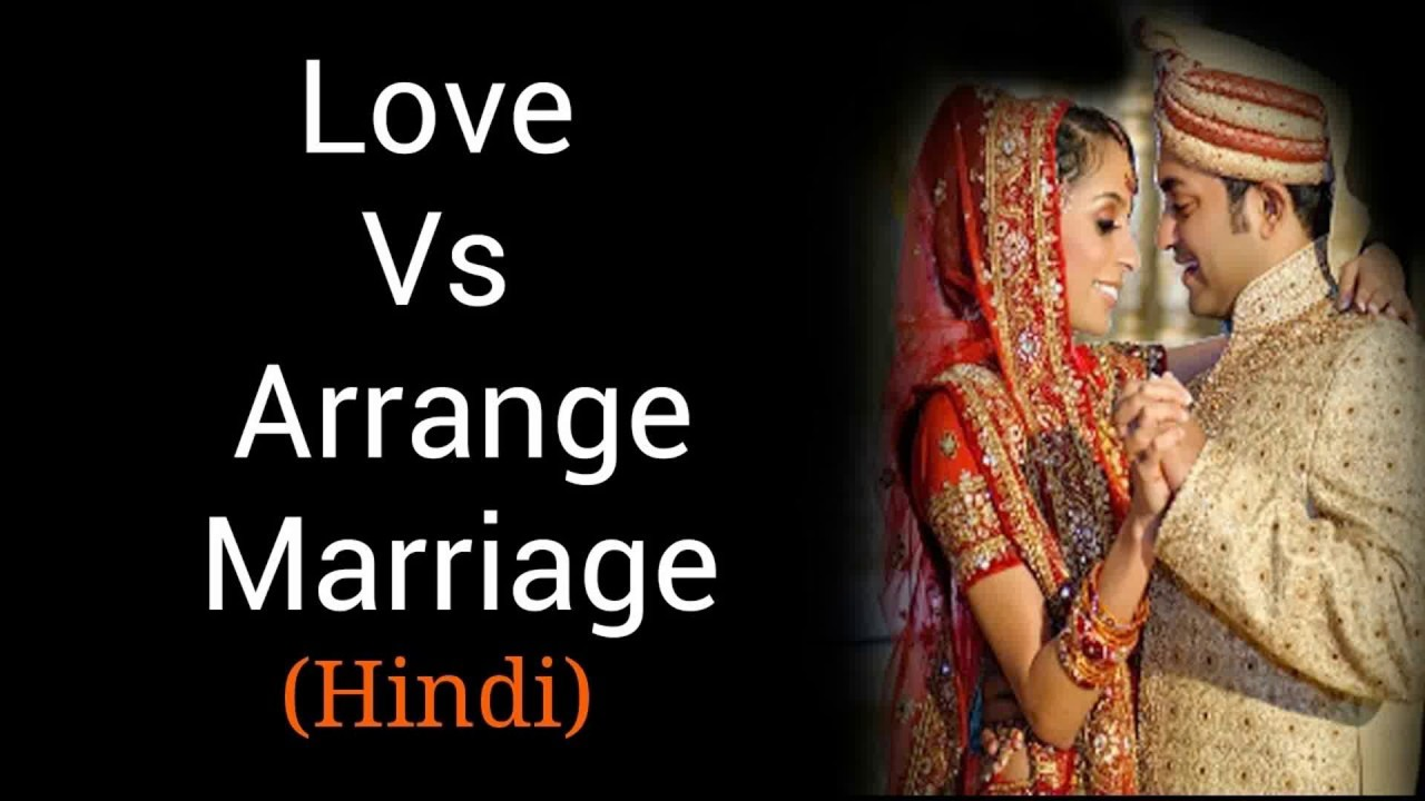 arranged marriage versus love marriage Advantages of love marriage :- marriage is a life-long commitment so, selecting life partner should be in one's own hands love is the base for any marriage in love marriages, there will be no question on whether love happens or not in love marriages, couple knew each other very well and most probably they already.