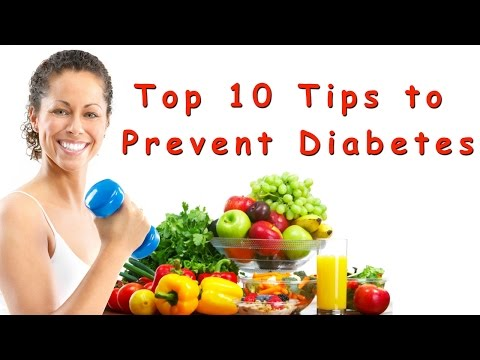 TOP 10 WAYS TO PREVENT DIABETES - DIABETES HEALTH TIPS