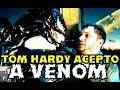 Download VENOM- ESTA ES LA RAZON DE QUE TOM HARDY ACEPTASE EL PAPEL - MARVEL SONY