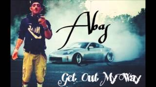 Video Abas- Get Out My Way download MP3, 3GP, MP4, WEBM, AVI, FLV Juni 2018