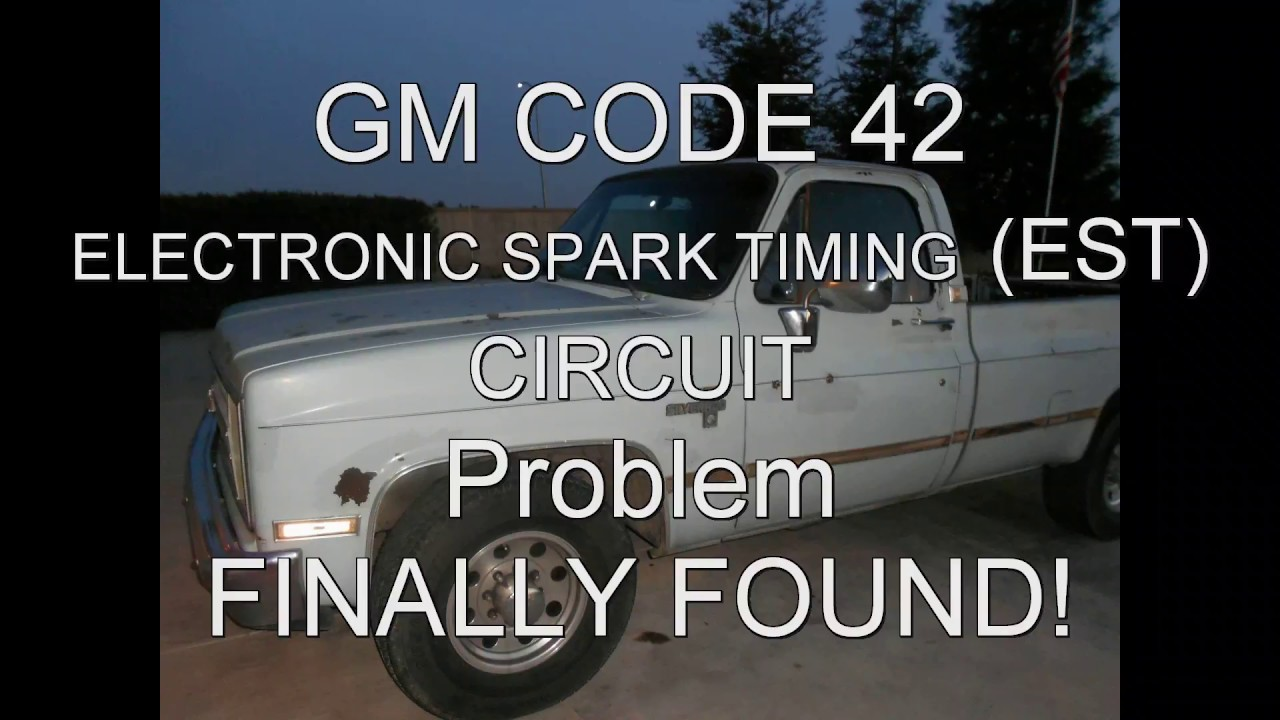 GM FAULT CODE 42 ELECTRONIC SPARK TIMING(EST)CIRCUITFIXED  YouTube