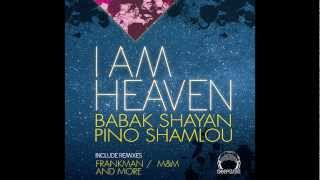 "Babak Shayan & Pino Shamlou - ""I Am Heaven EP"" rmxs by Frankman, M&M, and more (DeepClass Records)"