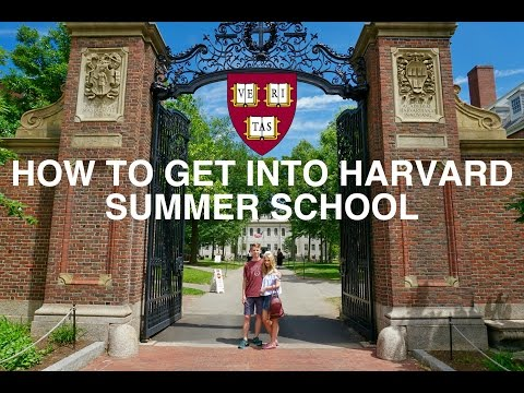 HOW TO GET INTO HARVARD SUMMER SCHOOL