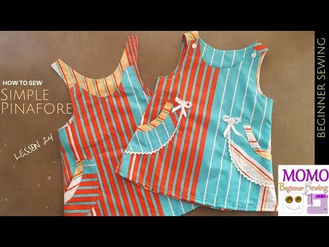 How to Sew: Simple Pinafore  - Beginners Sewing Lesson 24