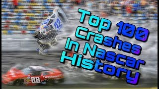 Top 100 Crashes In Nascar History