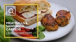 Meatballs und Sandwich Caprese | Lieblingsrezept der Woche | QVC