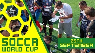 Socca World Cup 2018 | 25th September