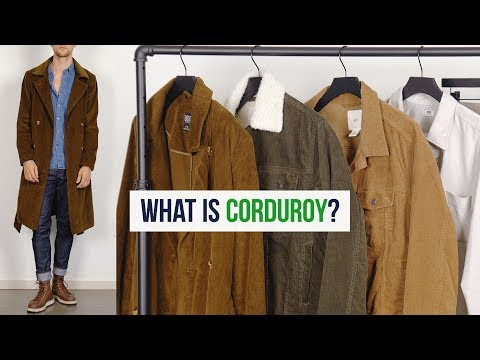 What Is Corduroy? Trend Analysis, Where To Shop, & How You Can Wear Corduroy | Men's Fashion