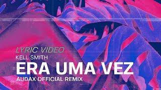 Baixar Kell Smith - Era Uma Vez (Audax Official Remix)