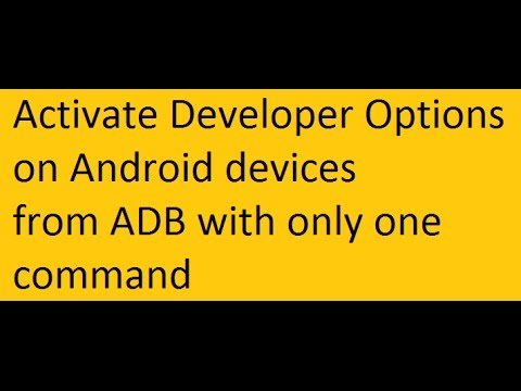 How to enable Developer Options Android from ADB