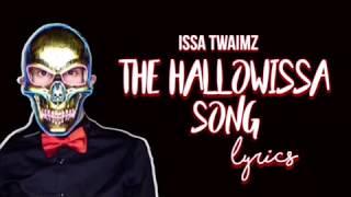 The Hallowissa Song Lyrics - Issa Twaimz