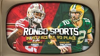 Ronbo Sports In Yo Face At Yo Place Watching 49ers VS Packers NFL 2018 Week 6