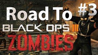 Verruckt: Road To 'Black Ops 3 Zombies' w/ Dan (Part 3)