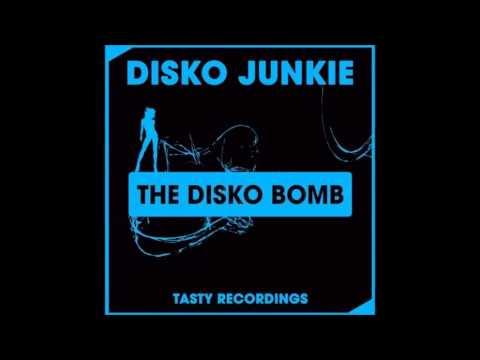 Disko Junkie - The Disko Bomb (Original Mix)