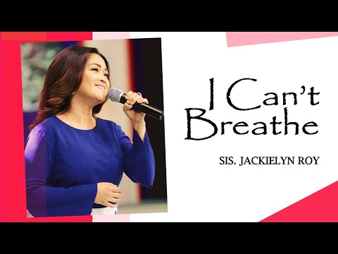 I Can't Breathe By Sis. Jackielyn Roy On GUTD
