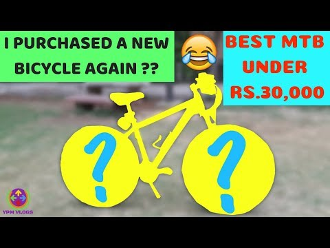 I Bought A New Bicycle Again 😳 !! Best MTB Under Rs.30K | 🤔😍