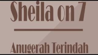 Sheila On 7 - Anugerah Terindah Yang Pernah Kumiliki (lirik)