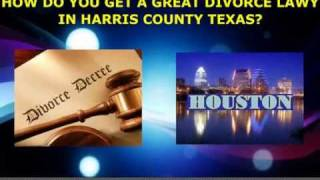 HARRIS COUNTY TEXAS DIVORCE LAWYER
