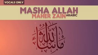 Maher Zain Masha Allah Vocals Only No Music