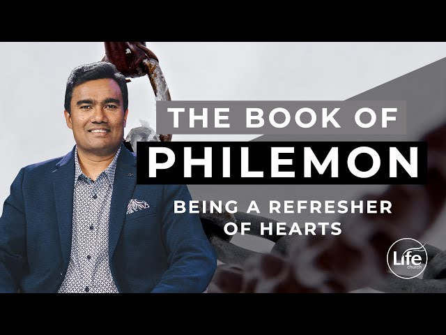Philemon Part 1 - Being a Refresher of Hearts | Rev Paul Jeyachandran