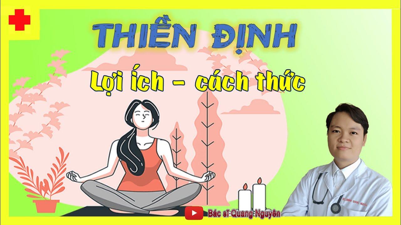 THIỀN ĐỊNH đúng cách và lợi ích tuyệt vời| 5 Phút Cùng Nguyên- Tập 20| Bác sĩ Quang Nguyên