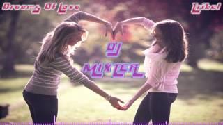 Dj Mixter - Dreams Of Love - (Original Mix) - Tribal Romántico 2014