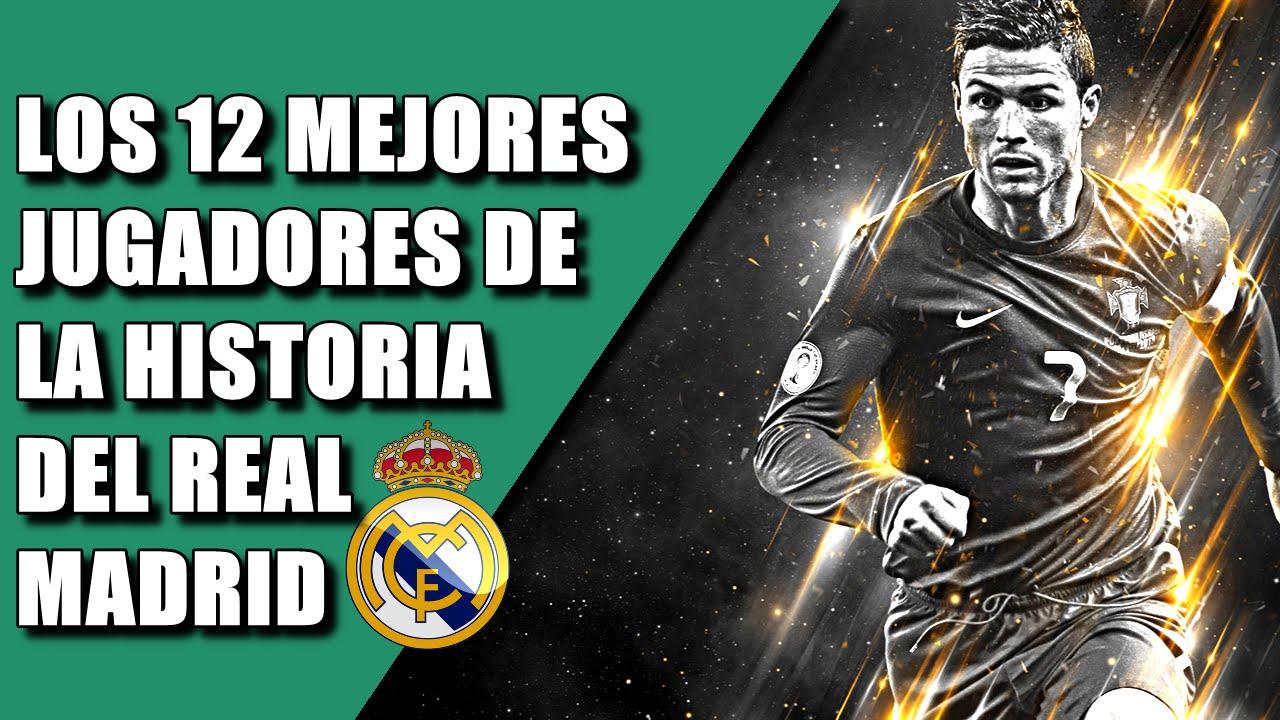 Los 12 Mejores Jugadores De La Historia Del Real Madrid Nr