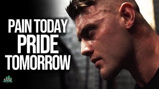Pain Today PRIDE TOMORROW - Motivational Video
