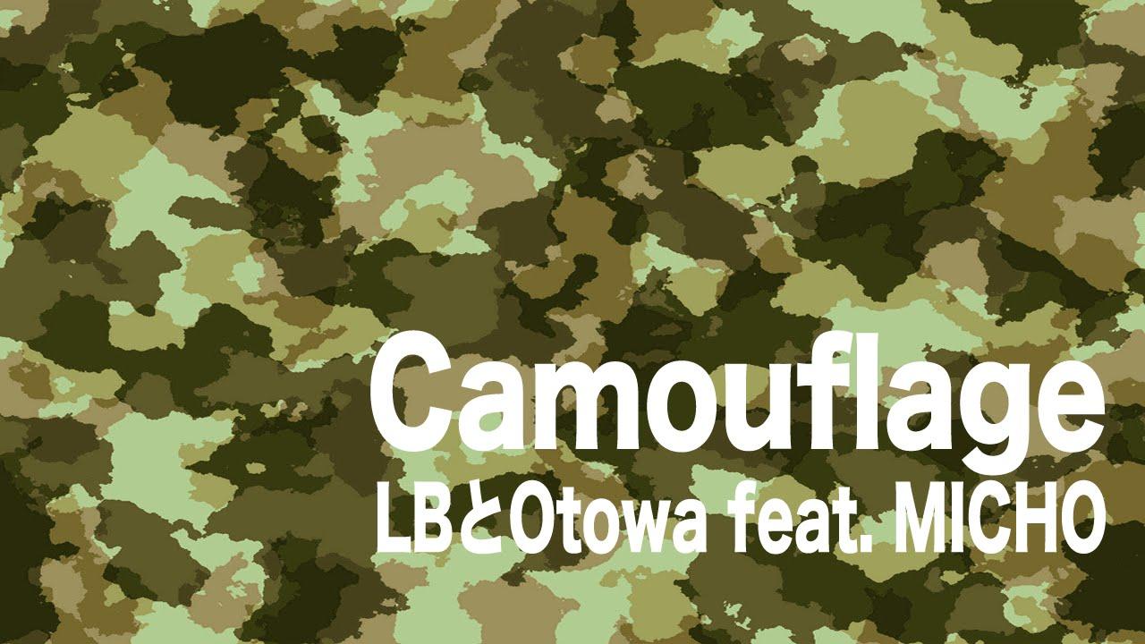 Download Camouflage / LBとOtowa feat. MICHO