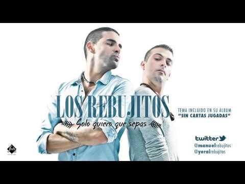 Los Rebujitos - Solo quiero que sepas (nuevo single 2013)
