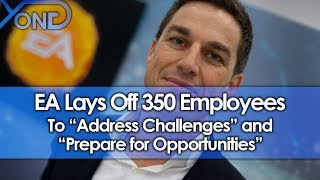 """EA Lays Off 350 Employees to """"Address Challenges"""" and """"Prepare for Opportunities"""""""