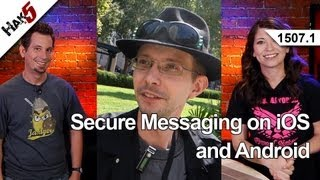 Secure Messaging on iOS and Android, Hak5 1507.1