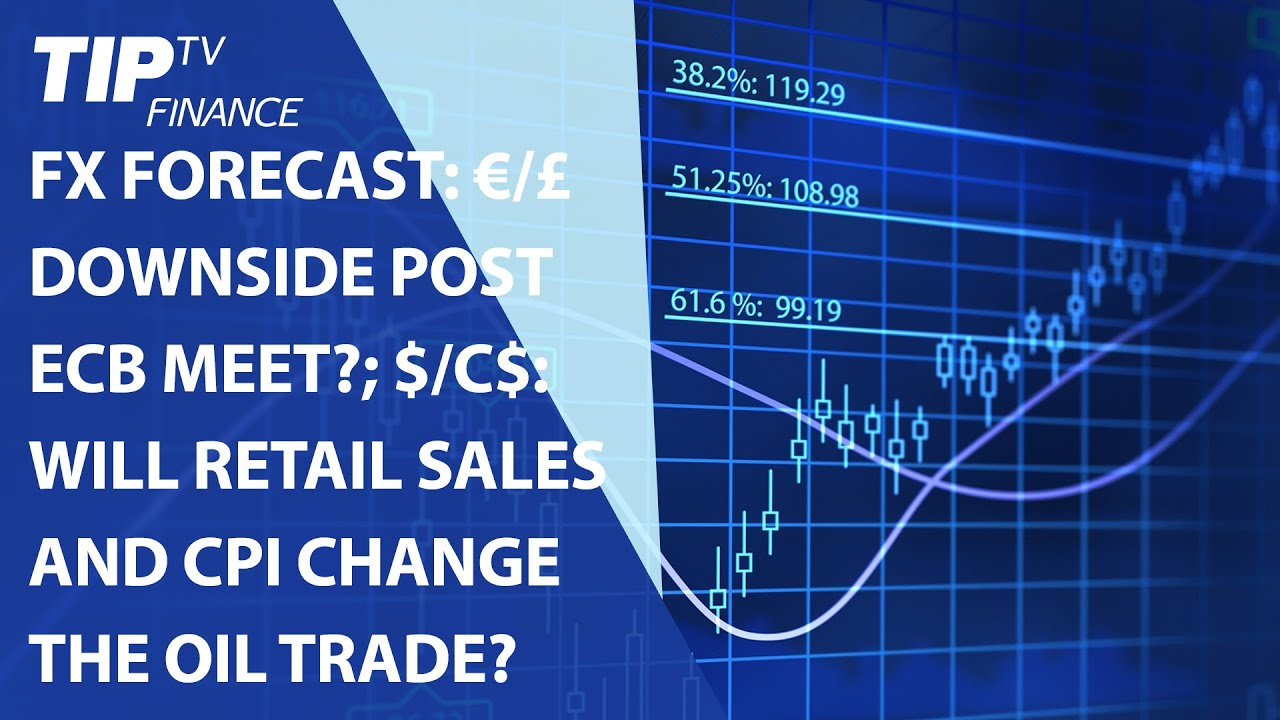 FX Forecast EUR GBP Downside Post ECB Meet USD CAD Analysis