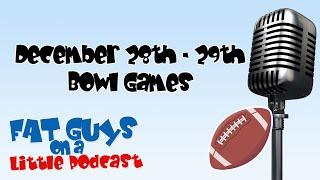 Fat Guys Pick December 28th & 29th 2018 Bowl Games