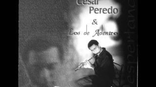 Cesar Peredo & Los de adentro - Despertando - 01 Despertando