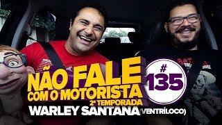 NFCM #135 - WARLEY SANTANA (VENTRÍLOCO)