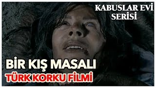 Bir Kış Masalı - Türk Korku Filmi (Tek Parça)
