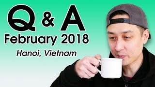 Q&A: Favorite Vietnamese Food? Cost of Living in Vietnam? (February 2018) | LIFE IN VIETNAM