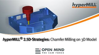 hyperMILL 2.5D-Strategies: Chamfer Milling on 3D Model |CAM-Software|