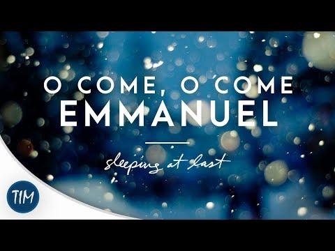 O Come, O Come Emmanuel | Sleeping At Last